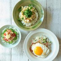 簡単、おいしい!夏の朝に食べたい「のっけごはん」レシピ3つ
